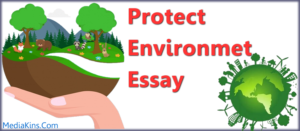 Protect Environmet Essay