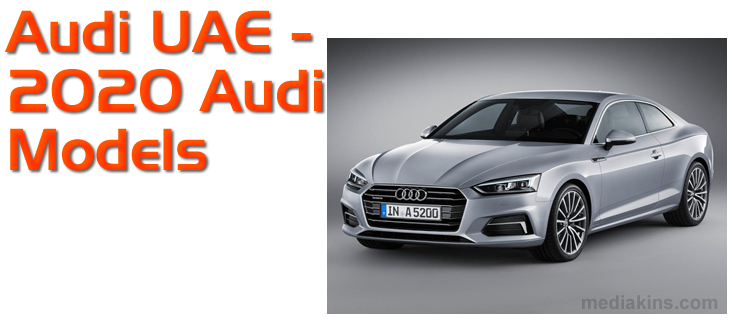 Audi UAE - 2020 Audi Models, Prices and Photos